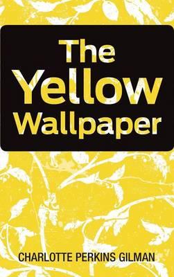 The Yellow Wallpaper (Hardback)