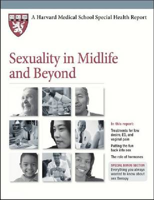 Sexuality in Midlife and Beyond - Harvard Medical School Special Health Reports (Paperback)