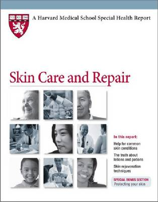 Skin Care and Repair - Harvard Medical School Special Health Reports (Paperback)