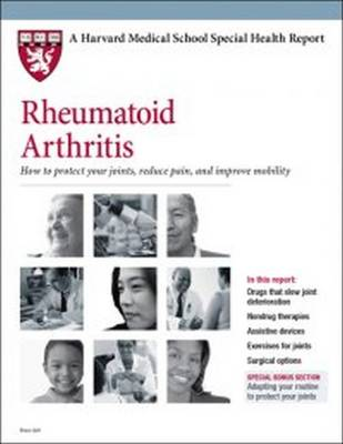 Rheumatoid Arthritis: How to Protect Your Joints, Reduce Pain, and Improve Mobility - Harvard Medical School Special Health Reports (Paperback)