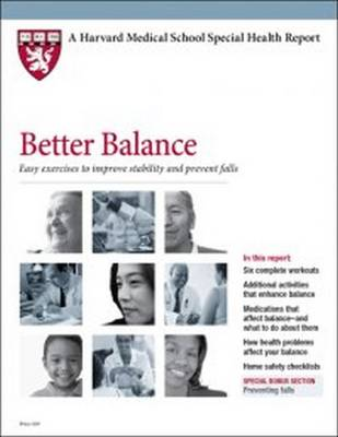 Better Balance: Easy Exercises to Improve Stability and Prevent Falls - Harvard Medical School Special Health Reports (Paperback)