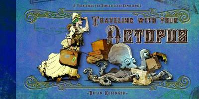 Traveling With Your Octopus (Hardback)