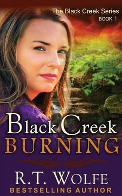 Black Creek Burning (the Black Creek Series, Book 1) (Paperback)