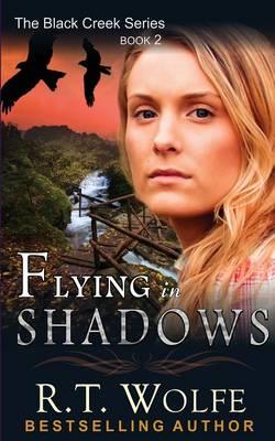 Flying in Shadows (the Black Creek Series, Book 2) (Paperback)