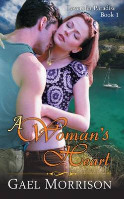 Woman's Heart (Lovers in Paradise Series, Book 1) - Lovers in Paradise 1 (Paperback)