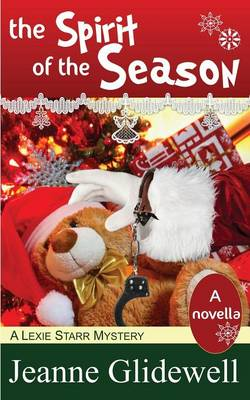 The Spirit of the Season (a Lexie Starr Mystery, Novella) (Paperback)