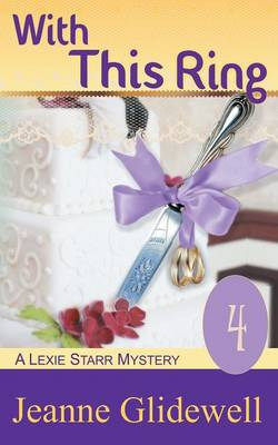 With This Ring (A Lexie Starr Mystery, Book 4) - Lexie Starr Mystery 4 (Paperback)