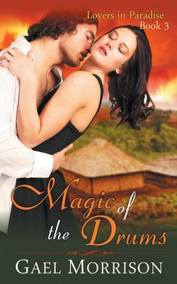 Magic of the Drums (Lovers in Paradise Series, Book 3) - Lovers in Paradise 3 (Paperback)