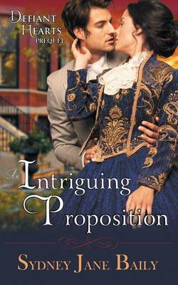 An Intriguing Proposition (the Defiant Hearts Series, Prequel) (Paperback)