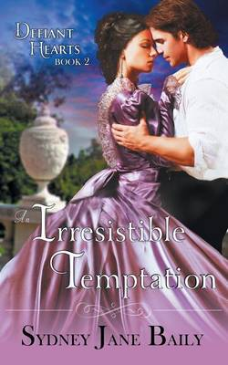 An Irresistible Temptation (the Defiant Hearts Series, Book 2) (Paperback)