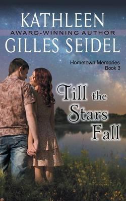 Till the Stars Fall (Hometown Memories, Book 3) (Paperback)