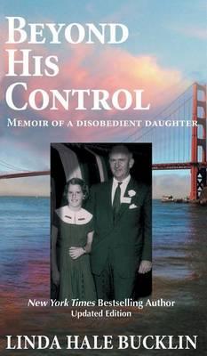 Beyond His Control - Memoir of a Disobedient Daughter (Hardback)