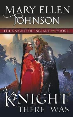 A Knight There Was (The Knights of England Series, Book 2): A Medieval Romance - Knights of England 2 (Paperback)