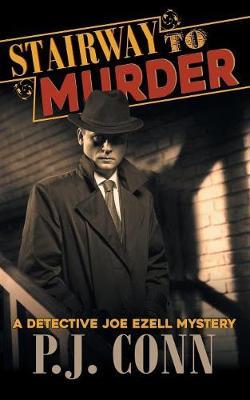 Stairway to Murder (a Detective Joe Ezell Mystery, Book 2) - Detective Joe Ezell Mystery 2 (Paperback)