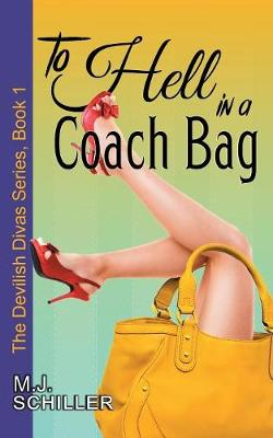 To Hell in a Coach Bag (the Devilish Divas Series, Book 1) (Paperback)