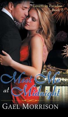 Meet Me at Midnight (Lovers in Paradise Series, Book 2) - Lovers in Paradise 2 (Hardback)