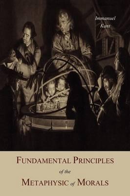 Fundamental Principles of the Metaphysic of Morals (Paperback)