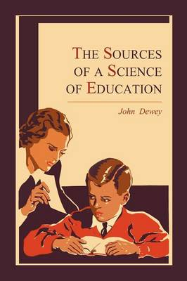 The Sources of a Science of Education (Paperback)