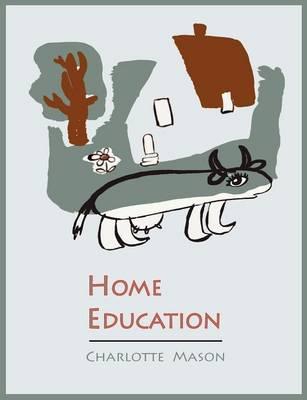 Home Education [Charlotte Mason's Homeschooling Series] (Paperback)