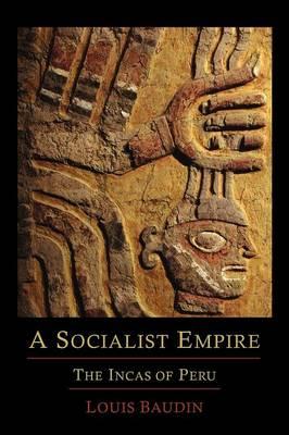A Socialist Empire: The Incas of Peru (Paperback)