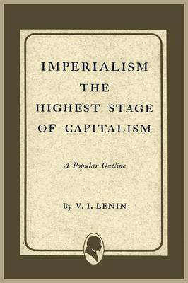 Imperialism the Highest Stage of Capitalism (Paperback)