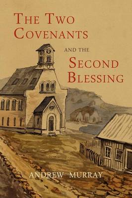 The Two Covenants and the Second Blessing (Paperback)