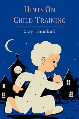 Hints on Child-Training (Paperback)