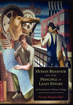 Human Behavior and the Principle of Least Effort: An Introduction to Human Ecology (Paperback)