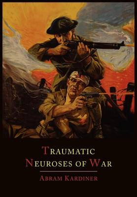 The Traumatic Neuroses of War (Paperback)