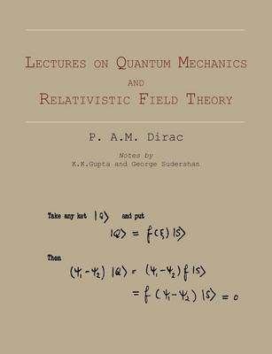 Lectures on Quantum Mechanics and Relativistic Field Theory (Paperback)