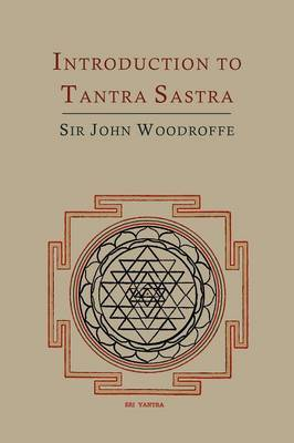 Introduction to Tantra Sastra (Paperback)