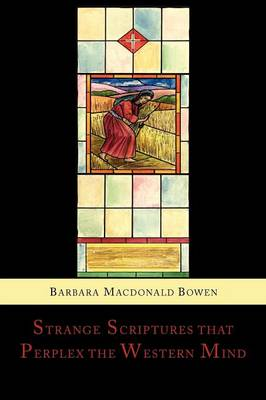 Strange Scriptures That Perplex the Western Mind: Clarified in the Light of Customs and Conditions in Bible Lands (Paperback)