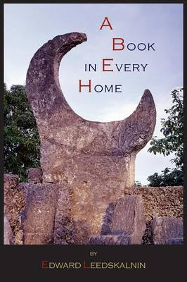 A Book in Every Home: Containing Three Subjects: Ed's Sweet Sixteen, Domestic and Political Views (Paperback)