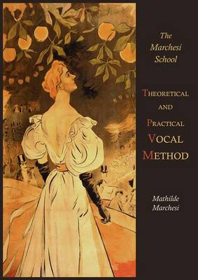 Theoretical and Practical Vocal Method (Paperback)
