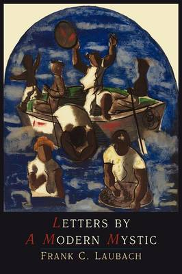 Letters by a Modern Mystic: Excerpts from Letters Written at Dansalan, Lake Lanao, Philippine Islands, to His Father (Paperback)