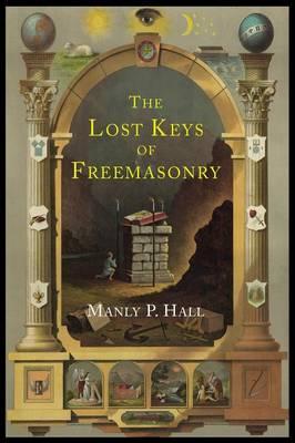 The Lost Keys of Freemasonry: The Legend of Hiram Abiff (Paperback)