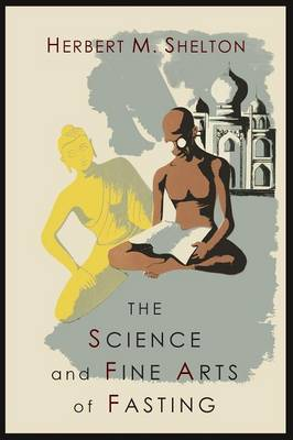 The Science and Fine Art of Fasting (Paperback)