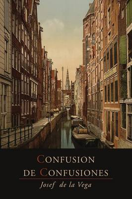 Confusion de Confusiones [1688]: Portions Descriptive of the Amsterdam Stock Exchange (Paperback)