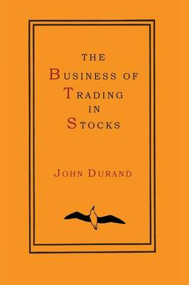 The Business of Trading in Stocks (Paperback)