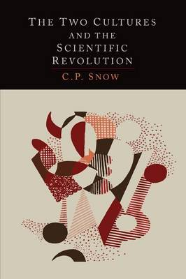 The Two Cultures and the Scientific Revolution (Paperback)
