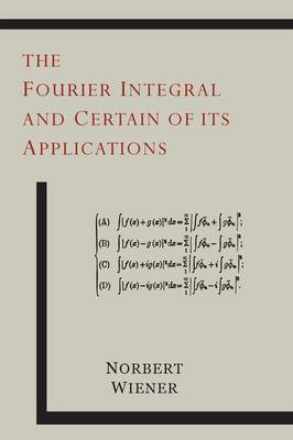 The Fourier Integral and Certain of Its Applications (Paperback)