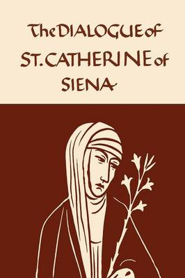 Catherine of Siena: The Dialogue of the Seraphic Virgin (Paperback)