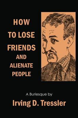 How to Lose Friends and Alienate People (Paperback)