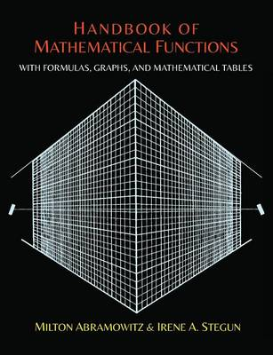 Handbook of Mathematical Functions with Formulas, Graphs, and Mathematical Tables (Paperback)