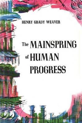 The Mainspring of Human Progress (Paperback)