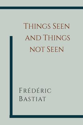 Things Seen and Things Not Seen (Paperback)