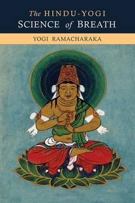 The Hindu-Yogi Science of Breath (Paperback)