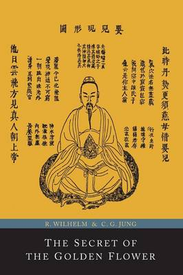 The Secret of the Golden Flower; A Chinese Book of Life (Paperback)