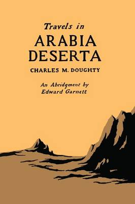 Travels in Arabia Deserta: An Abridgment by Edward Garnett (Paperback)
