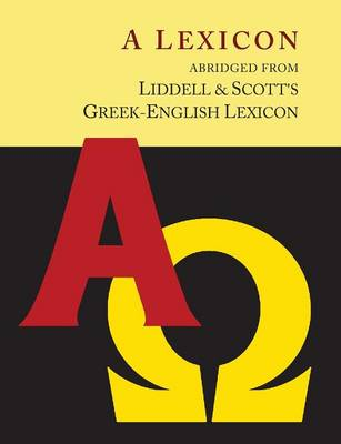 Liddell and Scott's Greek-English Lexicon, Abridged [Oxford Little Liddell with Enlarged Type for Easier Reading] (Paperback)